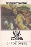 W. SOMERSET MAUGHAM - VILA DE PE COLINA