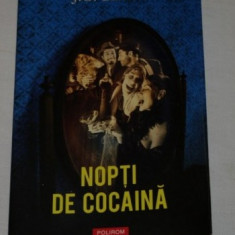 Nopti de cocaina - J. G. Ballard - Polirom - 2009 - Nuvela
