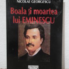BOALA SI MOARTEA LUI EMINESCU -NICOLAE GEORGESCU - Biografie