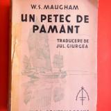UN PETEC DE PAMANT W Somerset Maugham an ap 1940 - Carte veche