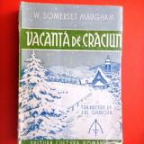 VACANTA DE CRACIUN W Somerset Maugham an ap 1940 - Carte veche