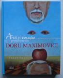 Valentin Ciuca - Doru Maximovici Arta si Vocatie - album reproduceri color