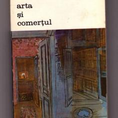 CARTE EDITURA MERIDIANE-ARTA SI COMERTUL-GEORGES BERNIER - Carte Istoria artei