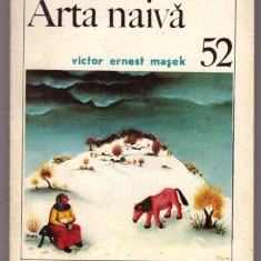 CARTE EDITURA MERIDIANE-ARTA NAIVA-VICTOR ERNEST MASEK - Carte Istoria artei