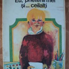 EU , PRIETENII MEI SI .... CEILALTI - HORTENSIA TEODORESCU - carte pentru copii
