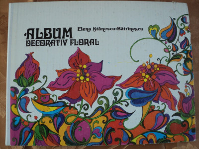 ALBUM DECORATIV FLORAL - ELENA STANESCU-BATRANESCU -carte cu modele explicative foto