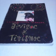 TIVISOC SI TIVISMOC, EDITURA TINERETULUI 1965, COLECTIA TRAISTA CU POVESTI - Carte de povesti