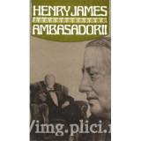 Henry James - Ambasadorii (ed. 1972)