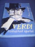VERDI ROMANUL OPEREI,EDITURA MUZICALA 1964,STARE FOARTE BUNA