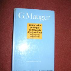 Grammaire pratique du francais d'aujourd'hui - G.Mauger