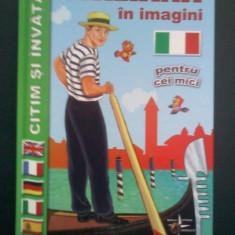 Italiana in imagini pentru cei mici - Curs Limba Italiana Altele