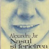 ALEXANDRU JAR - NASUL SI FERICIREA LUMII