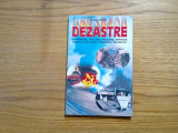 DEZASTRE * Cutremure, Vulcani, Uragane - Ethel Crow - 2000, 168 p., Alta editura