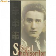 Sfantul Inchisorilor - Marturii despre Valeriu Gafencu - Carti ortodoxe