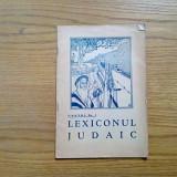 LEXICON JUDAIC * Caetul No.1 - M. Watts, S. M. Littmann - volumul I, 1935 - Carti Iudaism