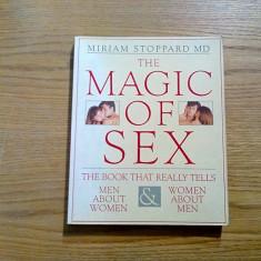 THE MAGIC OF SEX - Miriam Stoppard - Canada, 1992, 256 p.; lb. engleza - Carte dezvoltare personala