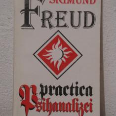PRACTICA PSIHANALIZEI -SIGMUND FREUD - Carte Psihologie
