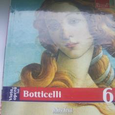 VIATA SI OPERA LUI BOTTICELI SILVIA MALAGUZZI NR 6 - Album Pictura, Adevarul