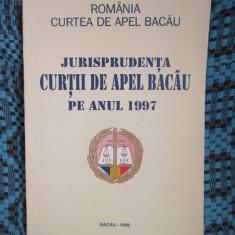 CURTEA DE APEL BACAU - JURISPRUDENTA CURTII DE APEL BACAU PE ANUL 1997 - Carte Jurisprudenta