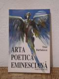 ARTA POETICA EMINESCIANA -TITUS BARBULESCU