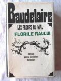 """""""LES FLEURS DU MAL / FLORILE RAULUI"""", Charles Baudelaire, 1967. Carte noua, Alta editura, Charles Baudelaire"""