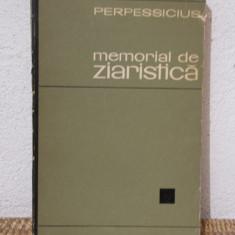MEMORIAL DE ZIARISTICA -PERPESSICIUS