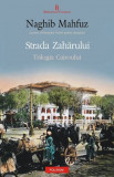 Strada Zaharului. Trilogia Cairoului 3 - de  Naghib Mahfuz, Humanitas, 2011