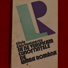 Carte- Sa ne verificam cunostintele de limba romana - Silviu Constantinescu #192