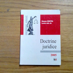 DOCTRINE JURIDICE - Simona Cristea - 2005, 125 p. - Carte Teoria dreptului