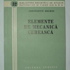 Elemente de mecanica cereasca - Constantin Dramba - astronomie, matematica - Carte Astronomie