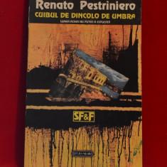 Carte - Cuibul de dincolo de umbra - Renato Pestriniero ( Carte SF ) #193