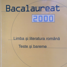 BACALAUREAT 2000. LIMBA SI LITERATURA ROMANA - F. Ionita, A. Savoiu - Teste Bacalaureat