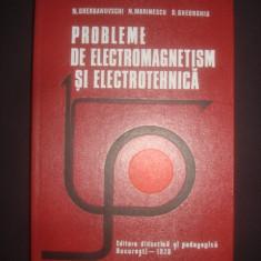 NICOLAE GHERBANOVSCHI - PROBLEME DE ELECTROMAGNETISM SI ELECTROTEHNICA - Carti Electrotehnica
