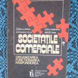 Corneliu BIRSAN - SOCIETATILE COMERCIALE. ORGANIZAREA FUNCTIONAREA RASPUNDEREA - Carte Marketing