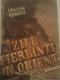 ZILE FIERBINTI IN ORIENT - CRACIUN IONESCU