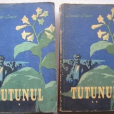 Dimitar Dimov - Tutunul ( 2 volume) - Roman, Anul publicarii: 1954