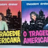 Theodore Dreiser - O Tragedie Americana, 2 volume, 1993