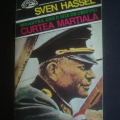 SVEN HASSEL - CURTEA MARTIALA - Roman, Anul publicarii: 1995