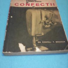 PROCESE TEHNOLOGICE IN CONFECTII GH.CIONTEA, V.BOLDISOR 1965, TIRAJ MIC 2140 BUC. - Carte design vestimentar