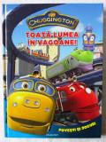 """""""CHUGGINGTON - TOATA LUMEA IN VAGOANE! - Povesti si jocuri"""", 2010. Absolut noua, Alta editura"""