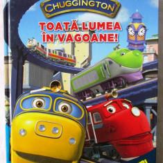 """""""CHUGGINGTON - TOATA LUMEA IN VAGOANE! - Povesti si jocuri"""", 2010. Absolut noua - Carte de povesti"""