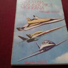 GHEORGHE ZARIOIU - INDUSTRIA AERONAUTICA MODERNA - Carti Transporturi