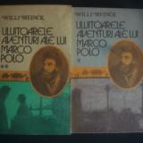 WILLI MEINCK - ULUITOARELE AVENTURI ALE LUI MARCO POLO 2 volume - Carte de calatorie