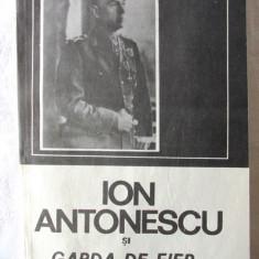 """""""ION ANTONESCU SI GARDA DE FIER"""", Editie ingrijita de S. Duicu, 1991. Carte noua - Carte Istorie"""