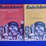RADIOTEHNICA * INTRODUCERE SI CALAUZA PRACTICA ( 2 VOL : PRINCIPII 1, 2 ) - 1945 - Carti Electrotehnica