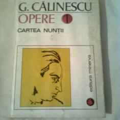GEORGE CALINESCU  ~ OPERE ( CARTEA NUNTII ) vol. 1