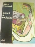 PIERRE FRANCASTEL PICTURA SI SOCIETATE