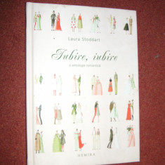 Laura Stoddart - Iubire, Iubire - O antologie romantica - Carte Antologie