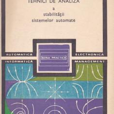 M. VOICU - TEHNICI DE ANALIZA A STABILITATII SISTEMELOR AUTOMATE