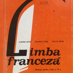LIMBA FRANCEZA MANUAL PENTRU CLASA A IX-A (anul V studiu)  Botez,  Ciurel, Mihai